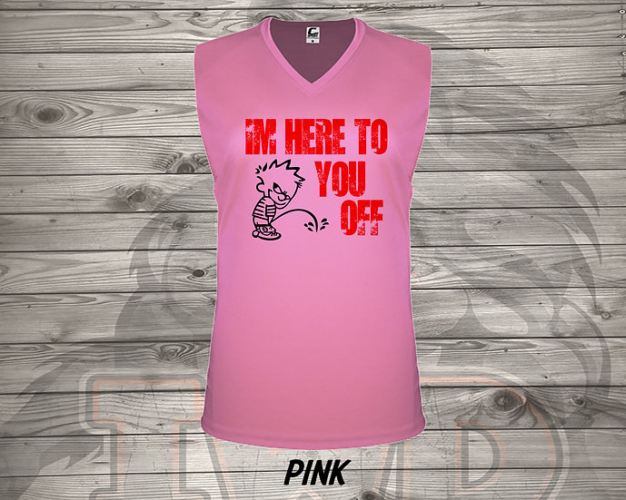 210708.2 BRE - I'm Here To Piss You Off - Ladies V- Neck Sleeveless