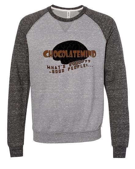 210530.5 ChocolateMinded - Whats Good - Good People! - Sweatshirt