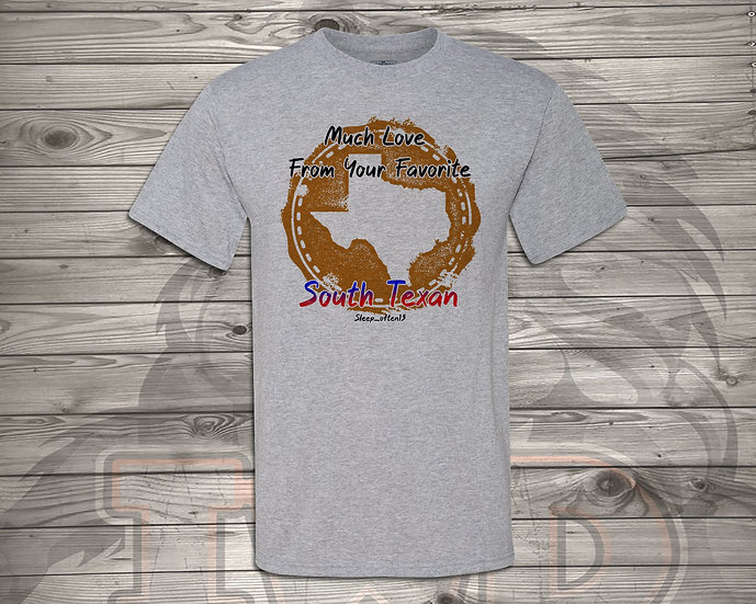 210727.1 - From Your Favorite South Texan - Unisex T-Shirt