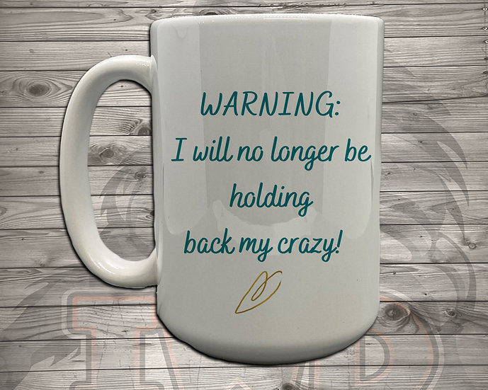 210810.2 - Hold Back Crazy - 5 Styles of Mugs