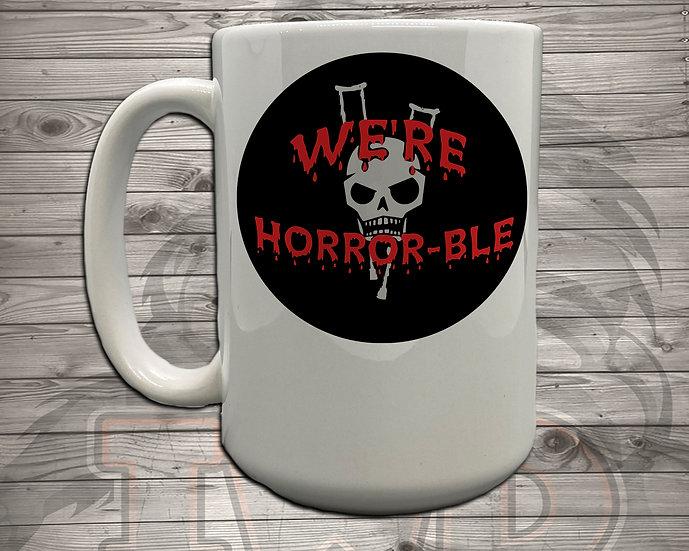 210902.3 We're Horrible Circle Logo - 5 Styles of Mugs