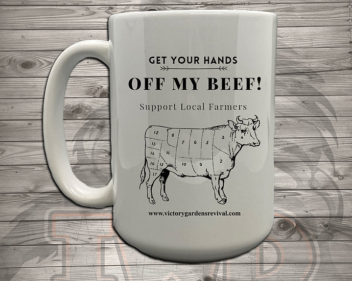 210629.17 VG - Get Your Hands Off My Beef - 5 Styles of Mugs