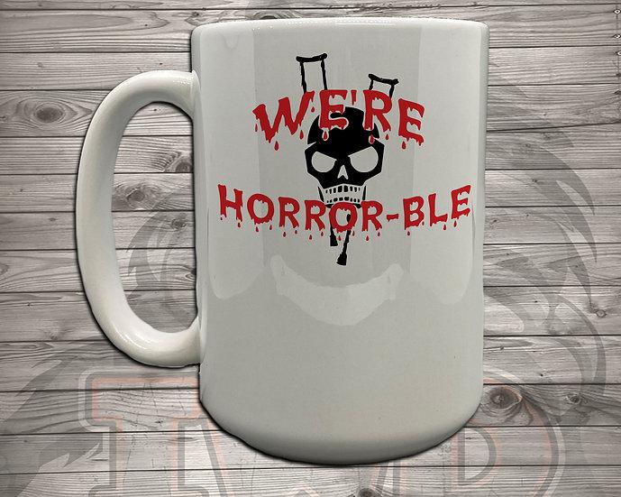 210902.4 We're Horrible Logo - 5 Styles of Mugs