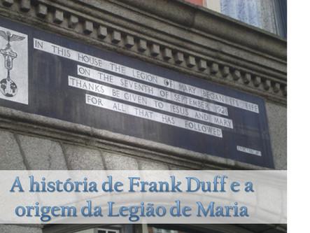Conhecendo Frank Duff - 6ª Parte