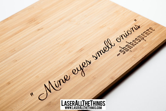 """Mine Eyes Smell Onions"" Cutting Board"