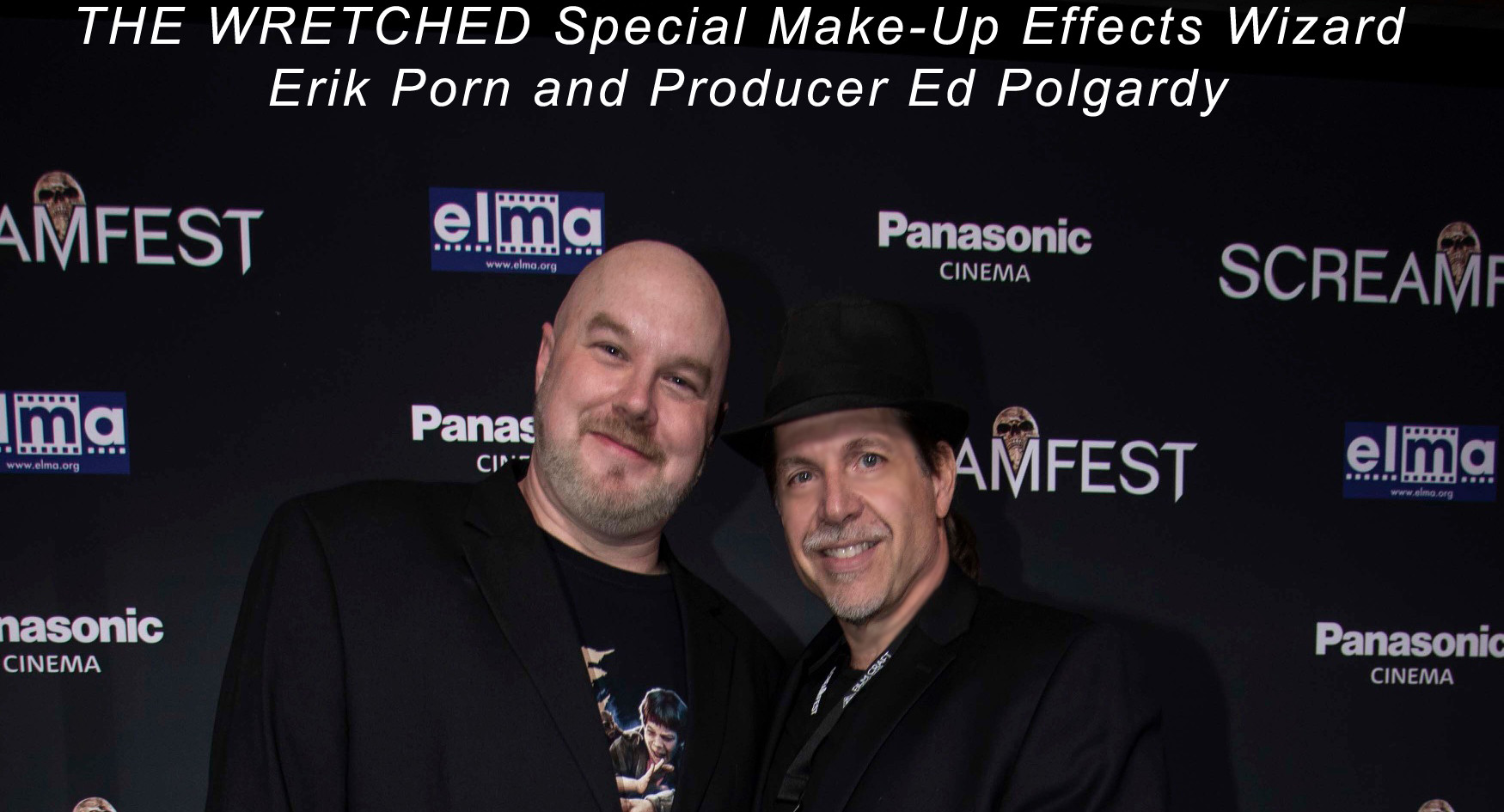 THE WRETCHED - Make-up effects wizard Erik Porn and Producer Ed Polgardy on the Screamfest red carpet.