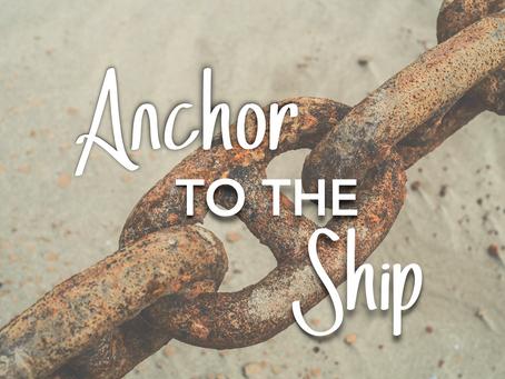 Anchor To The Ship
