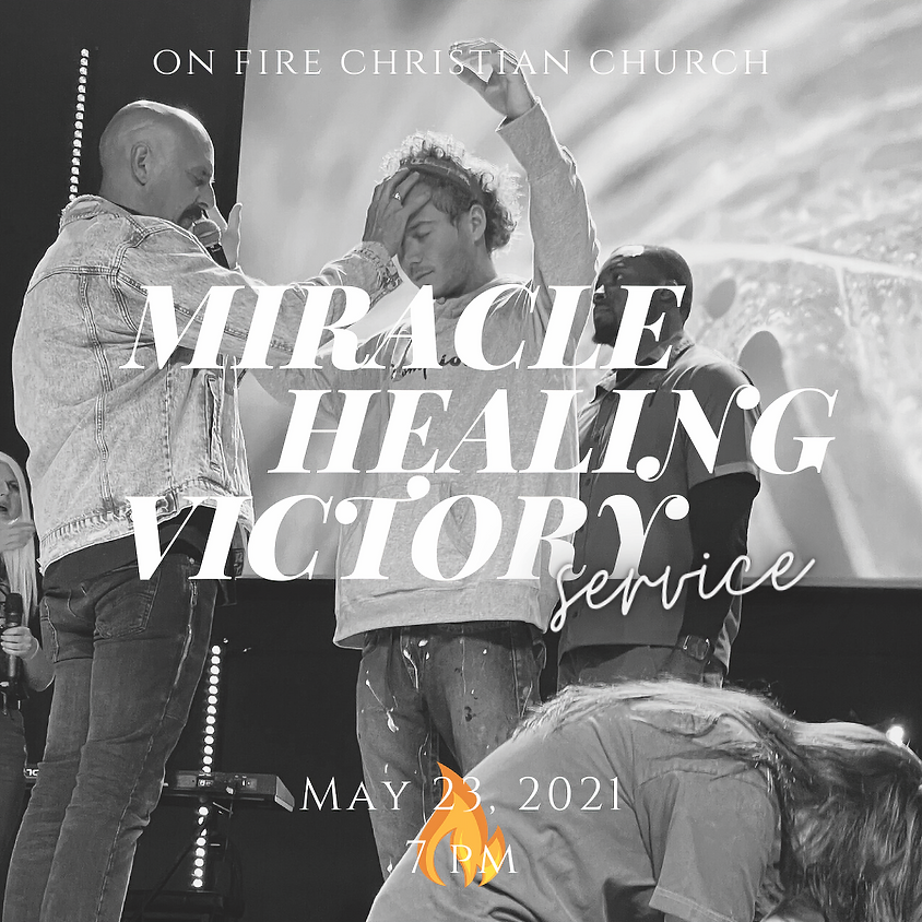 Miracle, Healing & Victory Service