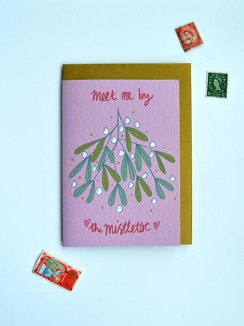 Christmas Mistletoe A6 card - 'Meet me by the mistletoe'