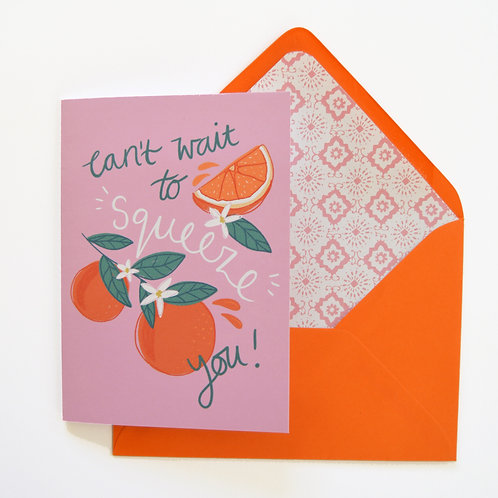 Can't wait to Squeeze you! Botanical Orange, Miss you, friendship card.