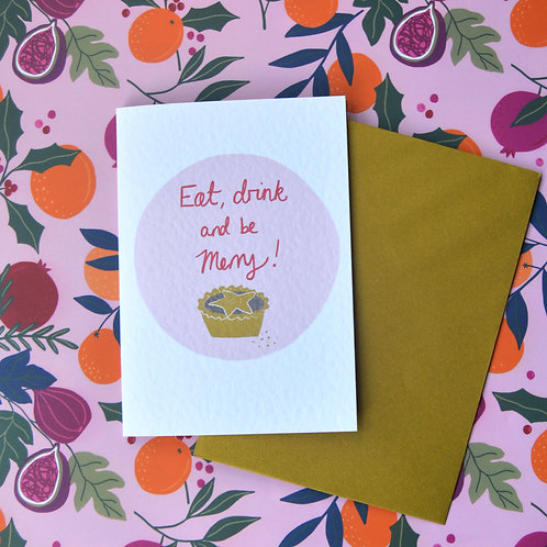 Mince Pie A6 Christmas card - 'Eat drink and Be Merry'