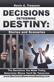 Kevin Trasure Decisions Determine Destiny