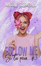 Si tu peux... #3 - Follow me - Marlène Eloradana