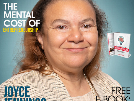 The Mental Cost of Entrepreneurship: Meet Joyce Jennings
