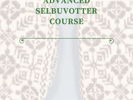 Advanced Selbuvotter Course - Open Registration!
