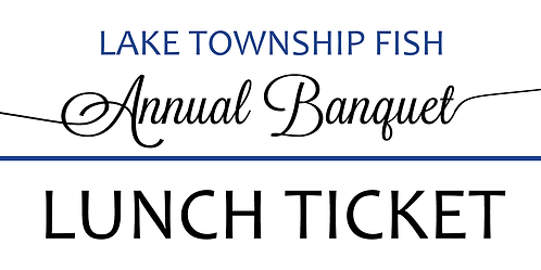 LUNCH TICKET - FISH Annual Banquet