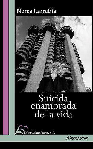 Suicida enamorada de la vida, Novela