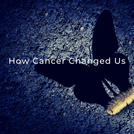 Episode 28: How Has Cancer Changed Us?