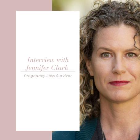 Episode 35: Interview with Jennifer Clark: Pregnancy Loss Survivor