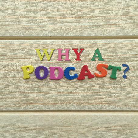 Episode 41: Why a Podcast?