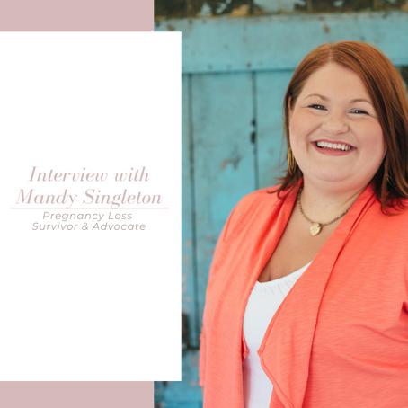 Episode 38: Interview with Mandy Singleton: Pregnancy Loss Survivor & Advocate