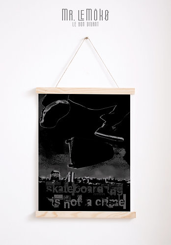 SKATE IS NOT A CRIME Poster