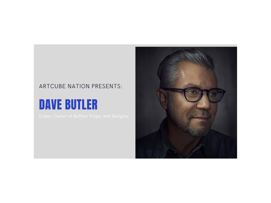 Meet Dave Butler: Owner of Buffalo Props, Production Designer, Scenic Painter, and New Cuber!