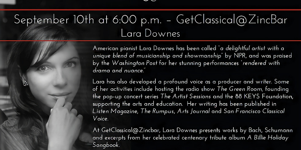 Lara Downes - GetClassical@ZIncBar Series