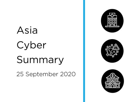 25 Sept 2020 | Asia Cyber Summary