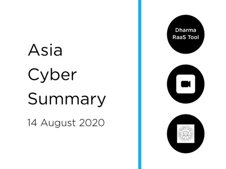 14 Aug 2020 | Asia Cyber Summary