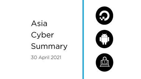 30th April 2020 | Asia Cyber Summary