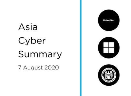 7 Aug 2020 | Asia Cyber Summary