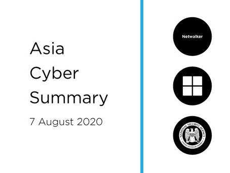 7 Aug 2020 | Asia Cyber Summary