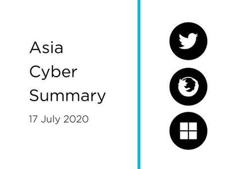 17 July 2020 | Asia Cyber Summary