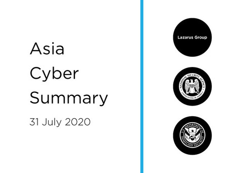 31 July 2020 | Asia Cyber Summary