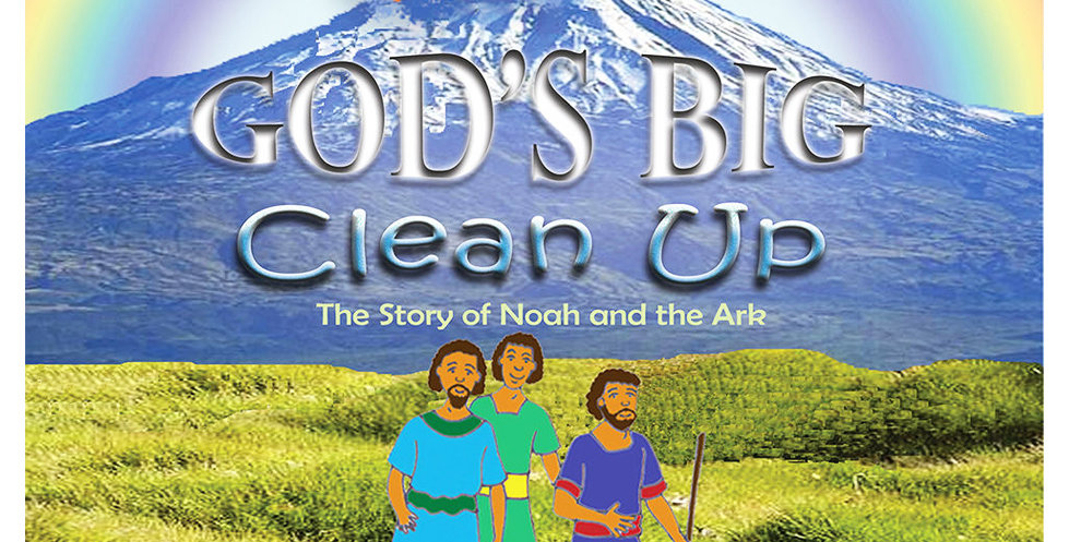 God's BIG Clean Up (The Story of Noah and the Ark)