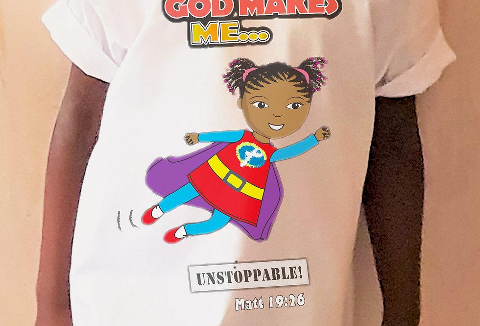 """God makes Me UNSTOPPABLE!"" T-Shirt"