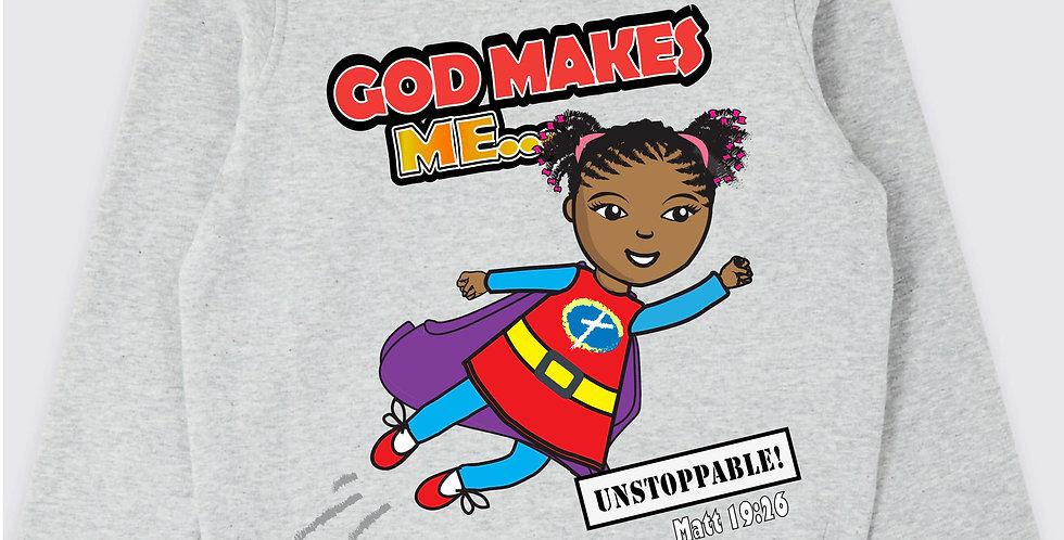 """God makes Me UNSTOPPABLE!"" Sweatshirt"