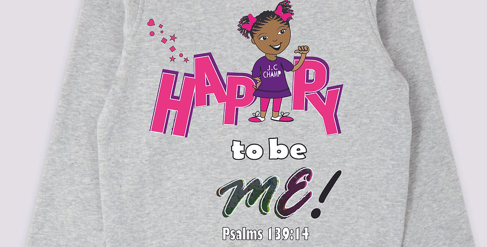 HAPPY to be Me! Girls Sweatshirt