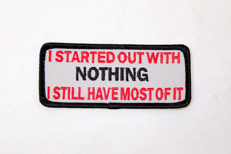 """""""I Started out with NOTHING"""" Sew/iron on patc"""