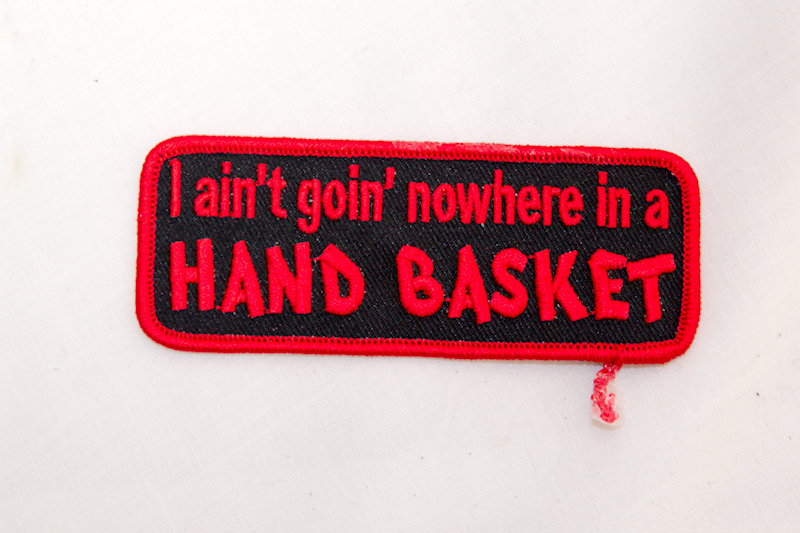 """I ain't goin' nowhere"" Sew/Iron on patch"