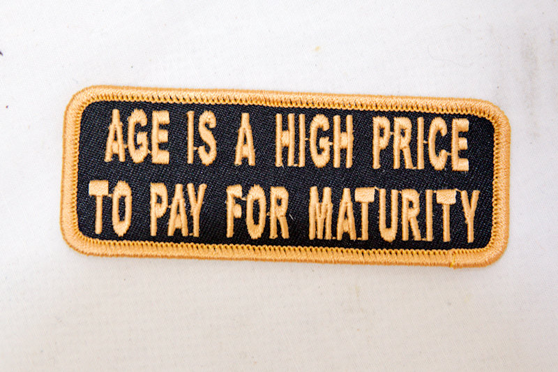 """Age is a high price"" Sew/Iron on patch"