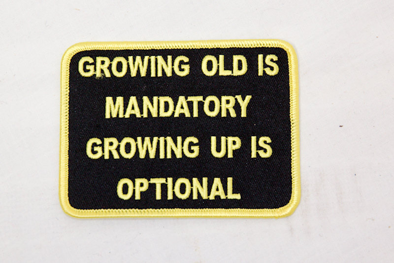 """Growin Old"" Sew/iron on patch"