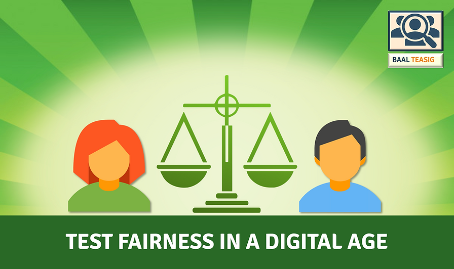 Test fairness in a digital age - BAAL TEASIG.png