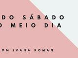 Persona Singular: Ivana convida Danúbia Leida