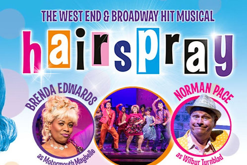 Hairspray the musical. 2:30pm Wed 1st Dec