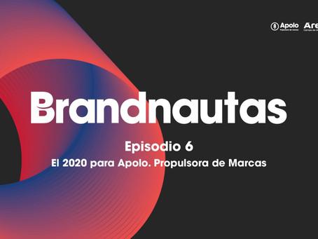 AUDIO | Brandnautas: El 2020 para Apolo. Propulsora de Marcas