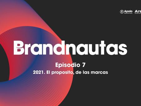 AUDIO | Brandnautas: 2021. El propósito de las marcas