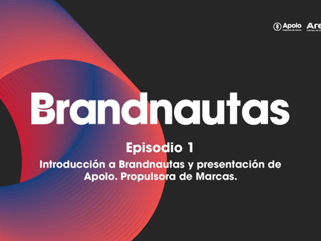 AUDIO | Brandnautas: Episodio 1 - Introducción y presentación de Apolo. Propulsora de Marcas