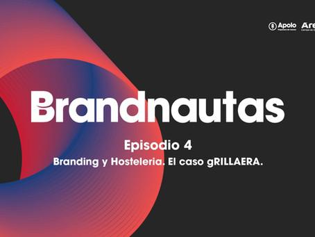 AUDIO | Brandnautas Episodio 4: Branding y Hostelería. El caso gRILLAERA